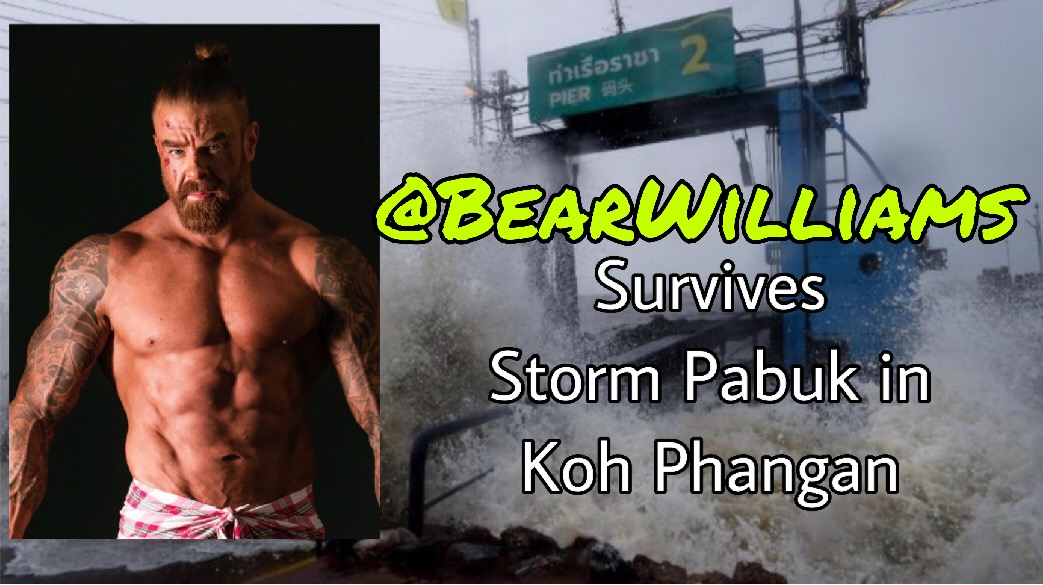 @BearWilliams Survives Storm Pabuk in Koh Phangan, Thailand