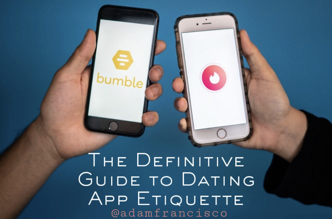 The Definitive Guide to Dating App Etiquette (2019)